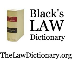Black's Law Dictionary - Free Online Legal Dictionary
